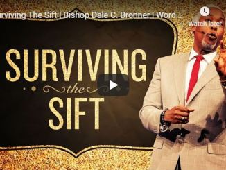 Bishop Dale Bronner Sermon - Surviving The Sift - July 19 2020