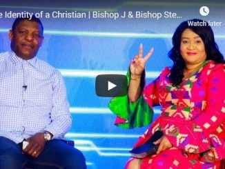 Bishop J & Bishop Stephane - The Identity of a Christian