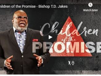 Bishop TD Jakes Sermon - Children of the Promise - July 2020