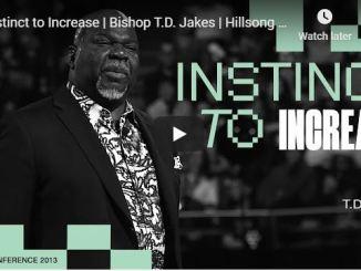 Bishop TD Jakes Sermon - Instinct to Increase - July 2020