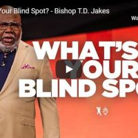 Sermon: Bishop TD Jakes - What's in Your Blind Spot - July 1 2020