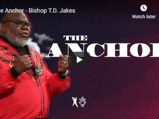 Bishop TD Jakes - The Anchor - July 1 2020