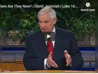 David Jeremiah Sunday Sermon - Where Are They Now - July 19 2020