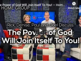 Home Group - The Power of God Will Join Itself To You - July 2020