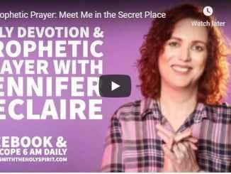 Jennifer Leclaire Ministries - Meet Me in the Secret Place - July 14 2020