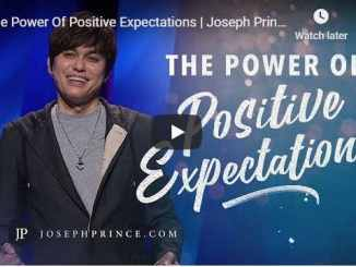 Joseph Prince Sermon - The Power Of Positive Expectations - July 30