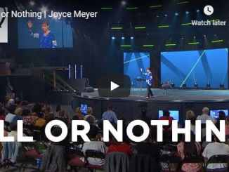 Joyce Meyer Sermon - All or Nothing - July 2020