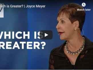Joyce Meyer - Which is Greater - July 12 2020