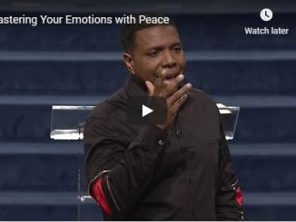 Pastor Creflo Dollar - Mastering Your Emotions with Peace - July 2020
