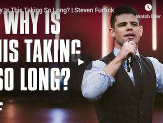 Steven Furtick Sermon - Why Is This Taking So Long? - July 10 2020