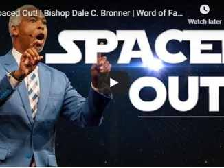 Bishop Dale Bronner Sermon - Spaced Out - August 16 2020