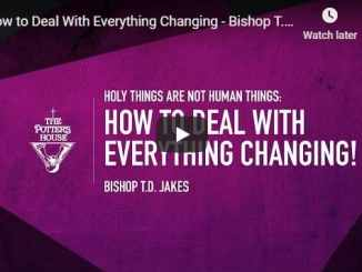 Bishop TD Jakes - How to Deal With Everything Changing - August 2020