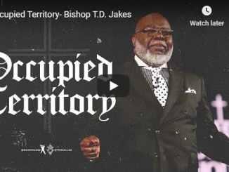 Bishop TD Jakes Sermon - Occupied Territory - August 6 2020