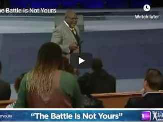 Bishop TD Jakes Sermon - The Battle Is Not Yours - August 2020