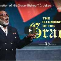 Sermon: Bishop TD Jakes - The Illumination of His Grace - August 13 2020