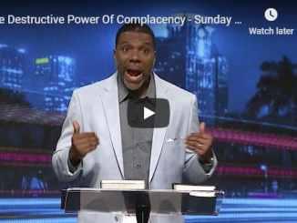 Creflo Dollar Sermon - The Destructive Power Of Complacency - 2020
