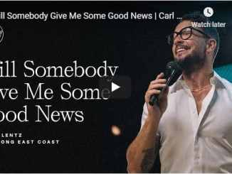 Hillsong - Will Somebody Give Me Some Good News - Carl Lentz