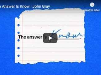 John Gray Sermon - The Answer Is Know - August 2020