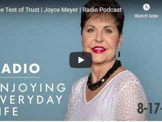 Joyce Meyer Radio Podcast - The Test of Trust - August 2020