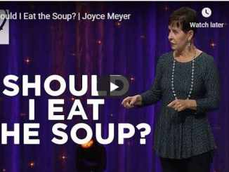 Joyce Meyer - Should I Eat the Soup - August 2020