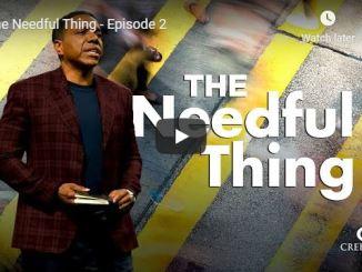Pastor Creflo Dollar - The Needful Thing - August 2020