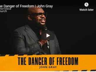 Pastor John Gray Sermon - The Danger of Freedom - August 2020
