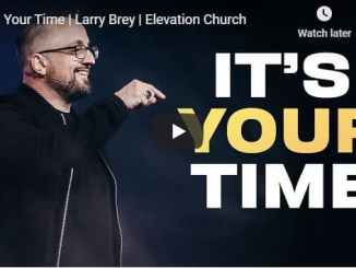 Pastor Larry Brey - Its Your Time - August 30 2020