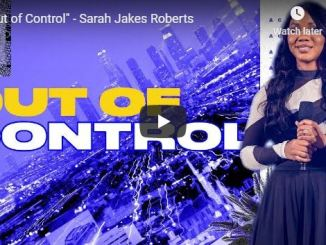 Sarah Jakes Roberts Sermon - Out of Control - August 5 2020