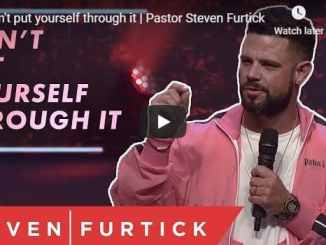 Steven Furtick Sermon - Don't put yourself through it - August 2020