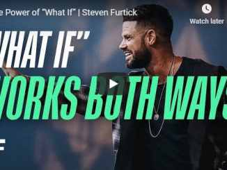 """Steven Furtick - The Power of """"What If"""" - August 2020"""