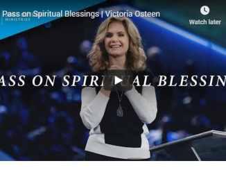 Victoria Osteen Sermon - Pass on Spiritual Blessings - August 2020