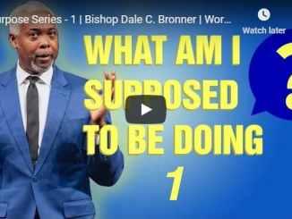 Bishop Dale Bronner - Purpose Series - September 2020