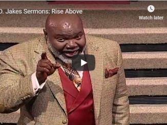 Bishop TD Jakes - Rise Above - September 1 2020