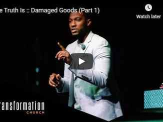 Pastor Michael Todd - The Truth Is - Damaged Goods
