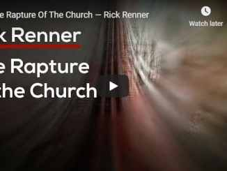 Rick Renner - The Rapture Of The Church - September 2020