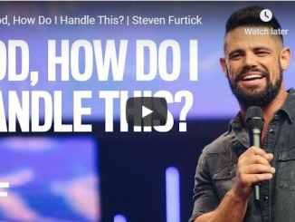 Steven Furtick - God How Do I Handle This