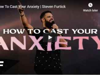 Steven Furtick - How To Cast Your Anxiety