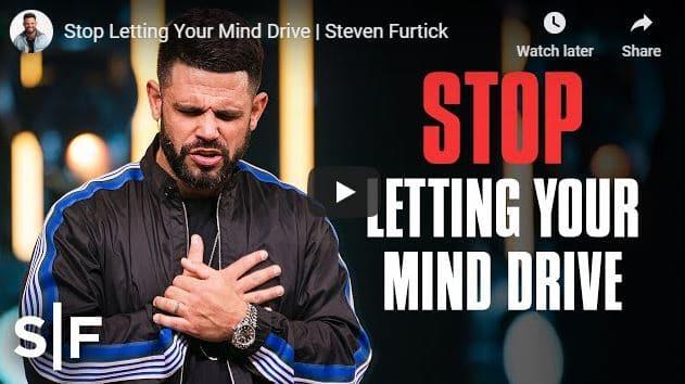 Steven Furtick - Stop Letting Your Mind Drive - September 15 2020