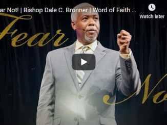 Bishop Dale Bronner - Fear Not - October 11 2020