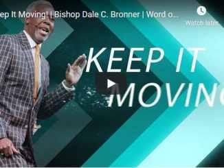 Bishop Dale Bronner - Keep It Moving