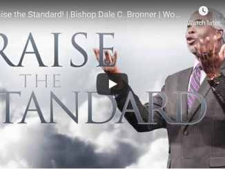 Bishop Dale Bronner - Raise the Standard
