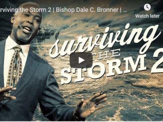 Bishop Dale Bronner - Surviving the Storm