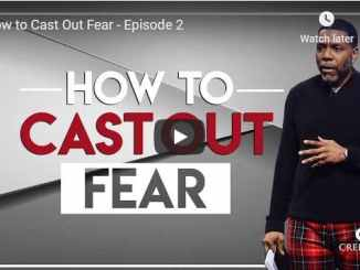 Creflo Dollar Sermon - How to Cast Out Fear - Episode 2