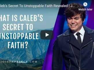 Joseph Prince Sermon - Caleb's Secret To Unstoppable Faith Revealed
