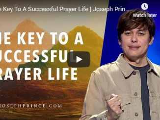 Joseph Prince - The Key To A Successful Prayer Life