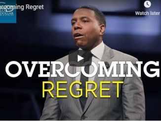 Pastor Creflo Dollar Sermon - Overcoming Regret