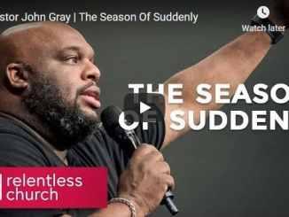 Pastor John Gray Sermon - The Season Of Suddenly