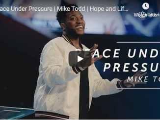 Pastor Mike Todd Sermon - Peace Under Pressure