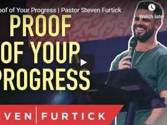 Pastor Steven Furtick - Proof of Your Progress