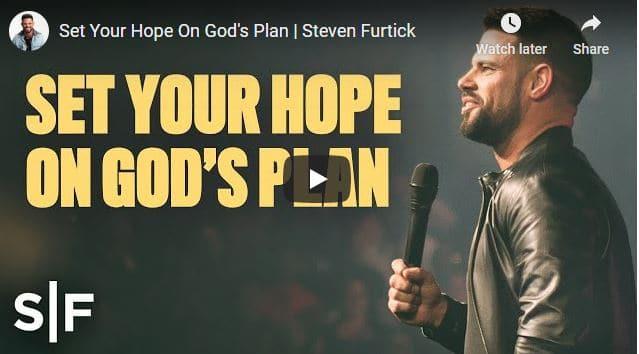 Steven Furtick - Set Your Hope On God's Plan